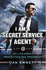 I Am a Secret Service Agent: My Life Spent Protecting the President Hardcover