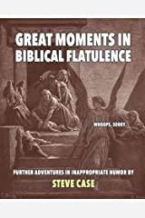 Great Moments in Biblical Flatulence Kindle Edition