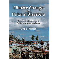 Climate Change and Natural Disasters: Transforming Economies and Policies for a Sustainable Future (English Edition)