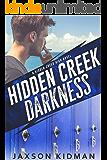 Hidden Creek Darkness (Hidden Creek High Book 3)