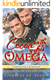 Cocoa with His Omega: A Mapleville Romance: MM Non shifter Alpha Omega Mpreg (Mapleville Omegas Book 5)