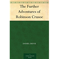 The Further Adventures of Robinson Crusoe (English Edition)
