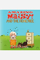 Amazing Maisy! and the Honeybee Kindle Edition