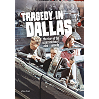 Tragedy in Dallas: The Story of the Assassination of John F. Kennedy (Tangled History)