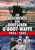 Die Geschichte der deutschen U-Boot-Warr 1914-1945