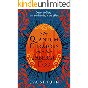 The Quantum Curators and the Fabergé Egg: An alternate history, time-travel adventure.