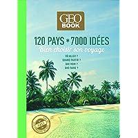 Geobook 120 pays * 700 idéee - Bien choisir son voyage -Edition collector-