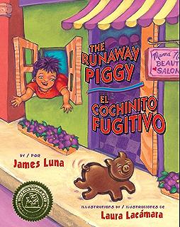 The Runaway Piggy / El cochinito fugitivo (Piñata Books)