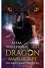 The Dragon Manuscript: A Ghostbusting Urban Fantasy for Teens (The Sage's Legacy Book 2) Kindle Edition