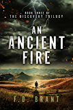 An Ancient Fire: Book Three of the Discovery Trilogy