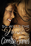 So Wills the Heart: Book 4 in the Great Plains Romance Series