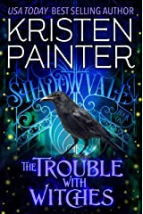 The Trouble With Witches (Shadowvale Book 1) Kindle Edition