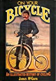 On Your Bicycle: An Illustrated History of Cycling