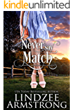 Never Say Match (Another Match for Love Book 2)