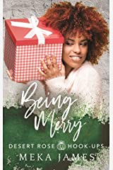 Being Merry (Desert Rose Hook-ups Book 3) Kindle Edition