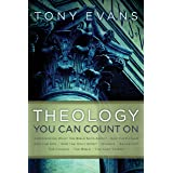Theology You Can Count On: Experiencing What the Bible Says About... God the Father, God the Son, God the Holy Spirit, Angels