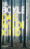 Das wilde Kind: Erzählung