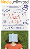 Wreath, a Girl (A Wreath Willis Novel Book 1)