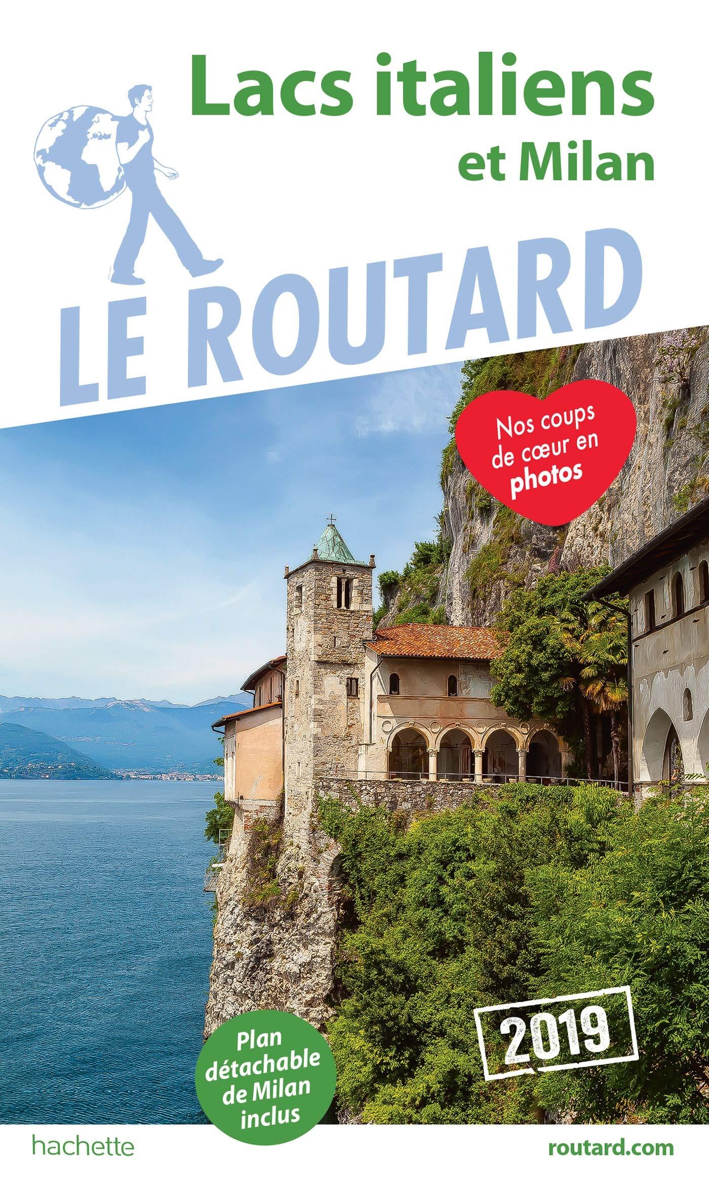 Guide du Routard Lacs italiens et Milan 2019 Broché – 14 novembre 2018 Collectif Hachette Tourisme 2016267402 TRAVEL / General