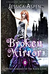 Broken Mirror: A Fantasy Romance of the Black Court (Tales of the Black Court Book 3) Kindle Edition