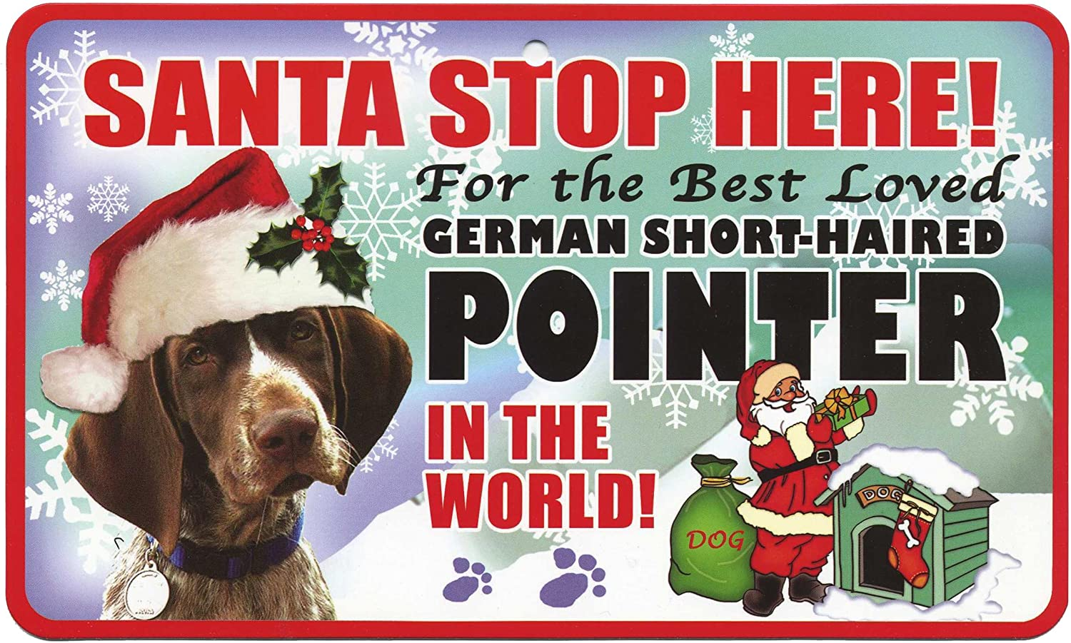 German Short haired Pointer Santa Stop Here Sign