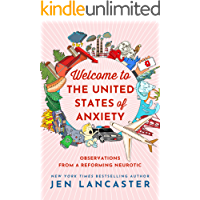 Image for Welcome to the United States of Anxiety: Observations from a Reforming Neurotic