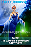 Taken: The Vampire's Concubine: Part Three