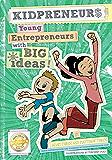Kidpreneurs: Young Entrepreneurs With Big Ideas!