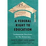 A Federal Right to Education: Fundamental Questions for Our Democracy