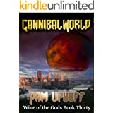 Cannibal World (Wine of the Gods Series Book 30)