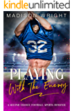 Playing With The Enemy: A Second Chance Football Sports Romance