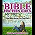 Bible For Teen Girls: Great Bible Stories For Teen Girls