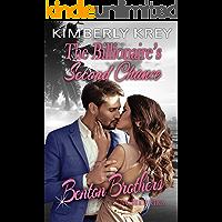 The Billionaire's Second Chance: Benton Billionaire Romance (Benton Brothers Romance Book 4)