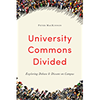University Commons Divided: Exploring Debate & Dissent on Campus (UTP Insights)