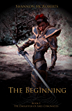 The Beginning (The Daughter of Ares Chronicles Book 1)