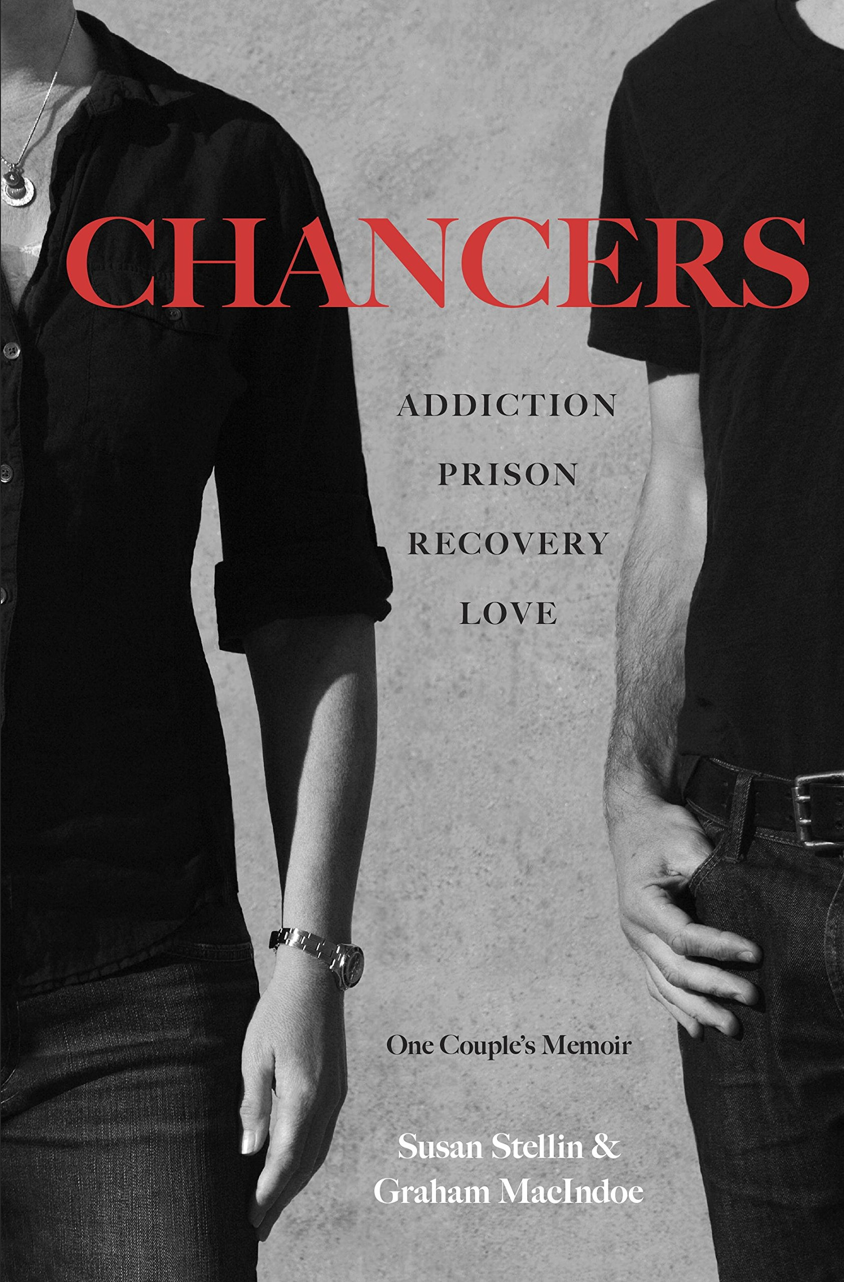 Download Chancers: Addiction, Prison, Recovery, Love: One Couple's Memoir PDF