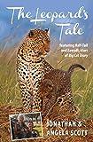 Leopard's Tale: Featuring Half-Tail And Zawadi, Stars Of Big Cat Diary (Bradt Travel Narratives)