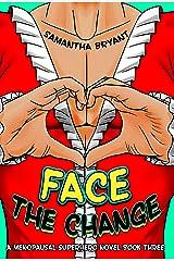 Face the Change (Menopausal Superheroes Book 3)