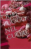 Quel fuoco nel cuore (the rockstar series Vol. 1)