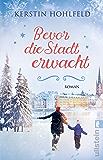 Bevor die Stadt erwacht: Eine Weihnachtsgeschichte (German Edition)