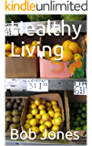 Healthy Living (English Edition)