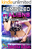 Feminized by Aliens (Gender Change Science Fiction): Male to Female Feminization