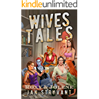 Wives Tales: Roxy & Jolene (Valens Legacy Short Stories Book 1)