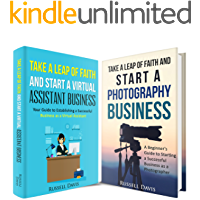 Start a Small Business: 2 Manuscripts - Start a Virtual Assistant Business, Take a Leap of Faith and Start a Photography…