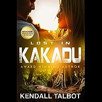 Lost In Kakadu: A romantic suspense survival story