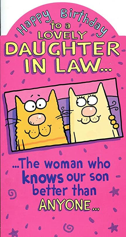 Happy Birthday Daughter In Law Humour Birthday Greetings Card – Happy Birthday Daughter in Law Cards