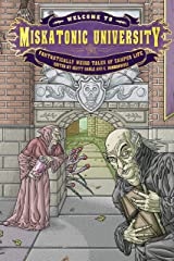 Welcome to Miskatonic University: Fantastically Weird Tales of Campus Life (My Miskatonic Book 1) Kindle Edition