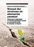 Manual del Síndrome de Alienación Parental: Claves para  comprender el maltrato psicológico infantil en casos de divorcio: la situación en España (Psicología Psiquiatría Psicoterapia)
