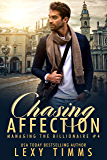 Chasing Affection: Billionaire Steamy Workplace Romance (Managing the Billionaire Book 4) (English Edition)