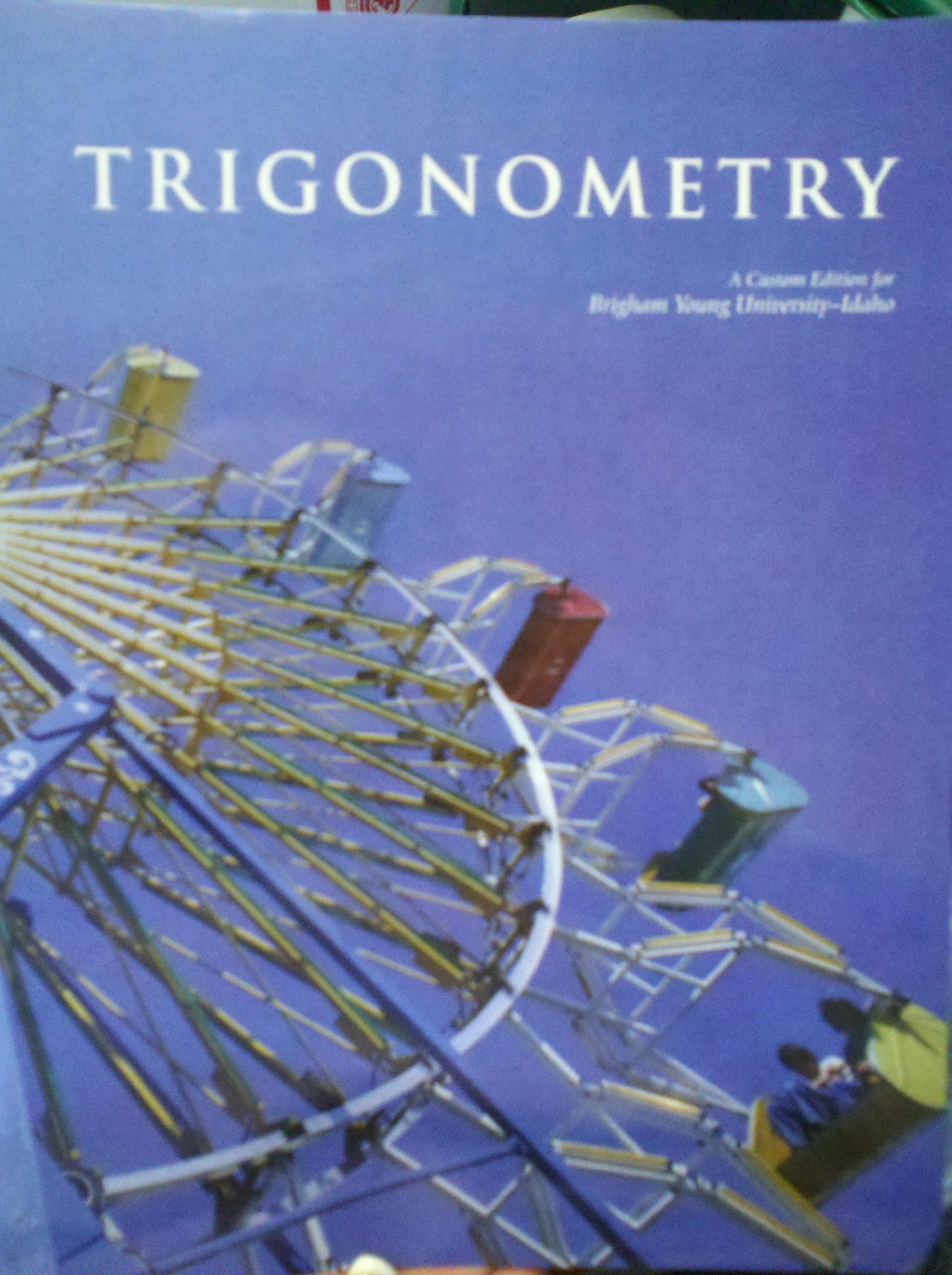 Trigonometry (Taken from: Precalculus: Functions and Graphs, Third Edition by Mark Dugopolski, A Custom Edition for Brigham Young University-Idaho (MATH 111)) pdf epub